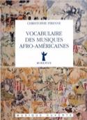 Vocabulaire des musiques afro-américaines laflutedepan.com