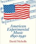 American experimental Music, 1890-1940 David NICHOLLS laflutedepan.com
