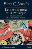 Le destin russe et la musique - Frans C. LEMAIRE - laflutedepan.com