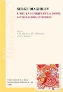 Serge Diaghilev : l'art, la musique et la danse : lettres, écrits, entretiens - laflutedepan.com