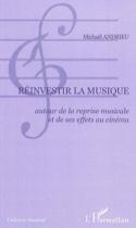 Réinvestir la musique : autour de la reprise musicale et de ses effets au cinéma laflutedepan.com