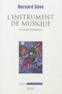 L'instrument de musique Bernard SÈVE Livre laflutedepan.com