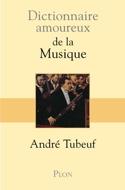 Dictionnaire amoureux de la musique André TUBEUF laflutedepan.com
