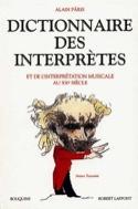 Dictionnaire des interprètes et de l'interprétation musicale depuis 1900 laflutedepan.com