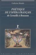 Poétique de l'opéra français de Corneille à Rousseau laflutedepan.com