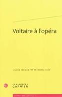 Voltaire à l'opéra François Jacob Livre Les Oeuvres - laflutedepan.com