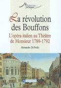 La révolution des bouffons : l'opéra italien au Théâtre de Monsieur, 1789-1792 - laflutedepan.com