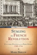 Staging the French Revolution : cultural politics and the Paris Opéra, 1789-1794 laflutedepan.com