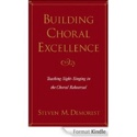 Building choral excellence : teaching sight-singing in the choral rehearsal laflutedepan.com