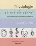Physiologie et art du chant Marie HUTOIS Livre laflutedepan.com