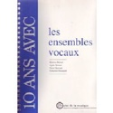 10 ans avec les ensembles vocaux : catalogue raisonné laflutedepan.com