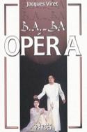 B.A-BA Opéra Jacques VIRET Livre Les Oeuvres - laflutedepan.com