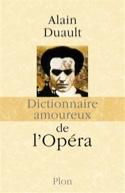 Dictionnaire amoureux de l'opéra - Alain DUAULT - laflutedepan.com