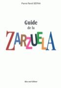 Guide de la zarzuela SERNA Pierre-René Livre laflutedepan.com