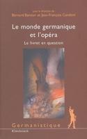 Le monde germanique et l'opéra : le livret en question laflutedepan.com