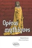 Opéras mythiques Elisabeth Brisson Livre laflutedepan.com