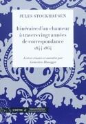 Itinéraire d'un chanteur à travers vingt années de correspondance, 1844-1864 - laflutedepan.com