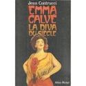 Emma Calvé : la diva du siècle - Jean Contrucci - laflutedepan.com