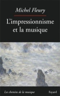 L'impressionnisme et la musique Michel FLEURY Livre laflutedepan.com