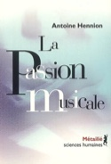 La passion musicale : une sociologie de la médiation - laflutedepan.com