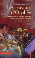 Les travaux d'Orphée : deux siècles de pratique musicale amateur en France (1820 laflutedepan.com