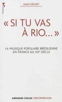 Si tu vas à Rio... : la musique populaire brésilienne en France au XXe siècle - laflutedepan.com