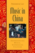 Music in China : experiencing music, expressing culture laflutedepan.com