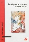 Enseigner la musique comme un art Marie CORSELIS laflutedepan.com