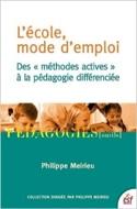 L'école, mode d'emploi : des méthodes actives à la pédagogie différenciée laflutedepan.com
