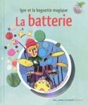La batterie : Igor et la baguette magique laflutedepan.com