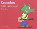 Crocolou aime la musique Ophélie TEXIER Livre laflutedepan.com