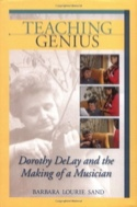 Teaching genius : Dorothy De Lay and the making of a musician laflutedepan.com