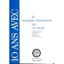 10 ans avec la musique d'ensemble du XXe siècle : catalogue raisonné laflutedepan.com