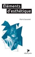 Eléments d'esthétique Pierre SAUVANET Livre laflutedepan.com
