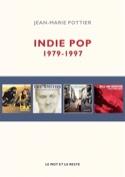 Indie pop : 1979-1997 POTTIER Jean-Marie Livre laflutedepan.com