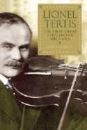 Lionel Tertis : The First Great Virtuoso of the Viola - laflutedepan.com