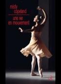 Une vie en mouvement Misty COPELAND Livre Les Arts - laflutedepan.com
