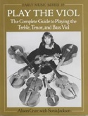 Play the viol : the complete guide to playing the treble, tenor, and bass viol laflutedepan.com