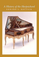 A History of the Harpsichord - KOTTICK Edward L. - laflutedepan.com