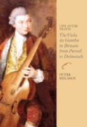 Life After Death: The Viola Da Gamba in Britain from Purcell to Dolmetsch - laflutedepan.com