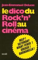 CINEPOP: Dictionnaire du rock au cinéma Jean DELUXE laflutedepan.com