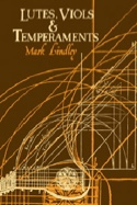 Lutes, viols, and temperaments Mark LINDLEY Livre laflutedepan