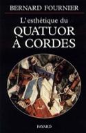 L'esthétique du quatuor à cordes Bernard FOURNIER laflutedepan.com
