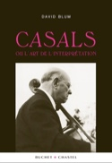Casals ou l'art de l'interprétation David BLUM Livre laflutedepan.com