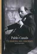 Pablo Casals : un musicien, une conscience laflutedepan.com