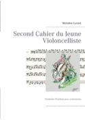 Second cahier du jeune violoncelliste : Première Position avec extensions laflutedepan.com