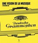 Une vision de la Musique - l'histoire de Deutsche Grammophon - laflutedepan.com