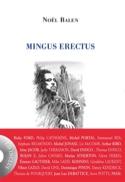 Mingus Erectus Noël BALEN Livre Les Oeuvres - laflutedepan.com