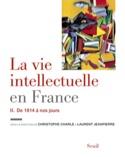La vie intellectuelle en France vol 2 : de 1914 à nos jours - laflutedepan.com