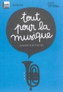 Tout pour la musique : cahier d'activités COLLECTIF laflutedepan.com